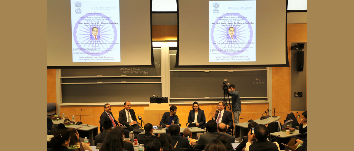 "Panel Discussion on ""Policy and Technological Interventions for School Inclusion"" at the commemoration of 127th Birth Anniversary of Dr. Babasaheb Ambedkar at Columbia Law School. (April 11, 2018). Panelists includes (L to R) :Mr. Tanmaya Lal, Ambassador and Deputy Permanent Rep of India to the United Nations; Mr. Ashwini Tewari, Country Head - US Operations, State Bank of India New York; Dr. Menaka Guruswamy, BR Ambedkar Research Scholar and Lecturer, Columbia Law School; Dr. Akansha Anand, Associate in Social Work, Columbia University School of Social Work ; Mr. Sandeep Chakravorty, Consul General of India in New York."