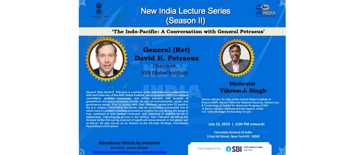 New India Lecture@Consulate featuring General (Ret) David H. Petraeus on July 23, 2019