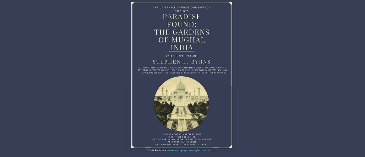 Untermyer Gardens Conservancy 2019 Winter Lecture 'Paradise Found: The Gardens of Mughal, India' on March 11, 2019