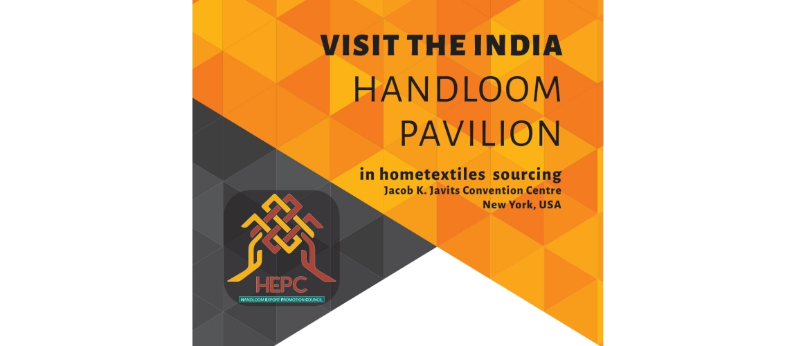India Handloom Pavilion in Hometextiles Sourcing, New York from July 22, 2019  - July 24, 2019